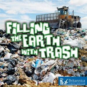 洋書, BOOKS FOR KIDS Filling the Earth with Trash Jeanne Sturm