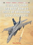 US Marine Corps and RAAF Hornet Units of Operation Iraqi Freedom【電子書籍】[ Tony Holmes ]