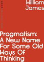 楽天Kobo電子書籍ストアで買える「PragmatismA New Name for Some Old Ways of Thinking【電子書籍】[ William James ]」の画像です。価格は129円になります。
