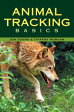 Animal Tracking Basics【電子書籍】[ Tiffany Morgan ]