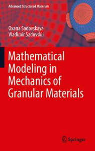 Mathematical Modeling in Mechanics of Granular Materials【電子書籍】[ Oxana Sadovskaya ]