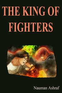 The King of FightersLearn combinations to get success【電子書籍】[ Nauman Ashraf ]