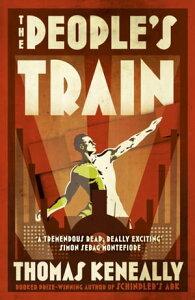 The People's Train【電子書籍】[ Thomas Keneally ]