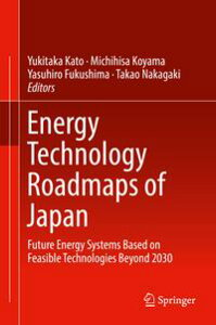 Energy Technology Roadmaps of JapanFuture Energy Systems Based on Feasible Technologies Beyond 2030【電子書籍】