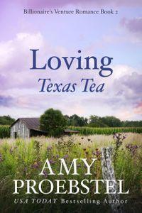 洋書, FICTION & LITERATURE Loving Texas Tea: Contemporary Womens Fiction (Billionaires Venture Romance, Book 2) Amy Proebstel