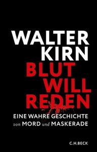Blut will redenEine wahre Geschichte von Mord und Maskerade【電子書籍】[ Walter Kirn ]