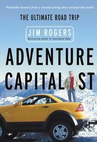 Adventure CapitalistThe Ultimate Road Trip【電子書籍】[ Jim Rogers ]