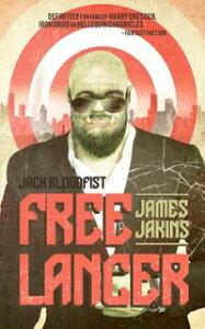 Jack Bloodfist: FreelancerJack Bloodfist, #2【電子書籍】[ James Jakins ]