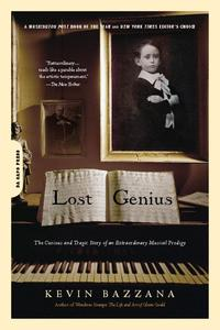 Lost GeniusThe Curious and Tragic Story of an Extraordinary Musical Prodigy【電子書籍】[ Kevin Bazzana ]