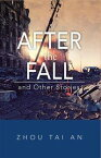 After the Fall and Other Stories【電子書籍】[ Zhou Tai An ]