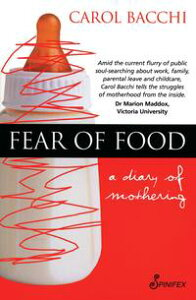 Fear of FoodA Diary of Mothering【電子書籍】[ Carol Bacchi ]