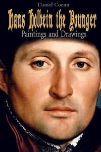 Hans Holbein the YoungerPaintings and Drawings【電子書籍】[ Daniel Coenn ]