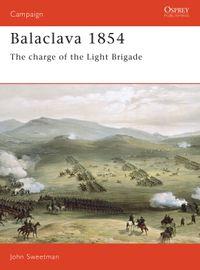 Balaclava 1854The Charge of the Light Brigade【電子書籍】[ John Sweetman ]