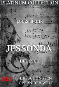 JessondaDie Opern der Welt【電子書籍】[ Louis Spohr ]