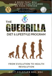 The Guerrilla Diet & Lifestyle ProgramWage War On Weight And Poor Health And Learn To Thrive In The Modern Jungle【電子書籍】[ Galit Goldfarb ]