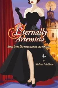 Eternally Artemisia【電子書籍】[ Melissa Muldoon ]