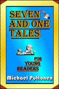 Seven and One Tales for Young Readers【電子書籍】[ Michael Puttonen ]