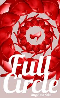 Full Circle【電子書籍】[ Angelica Kate ]