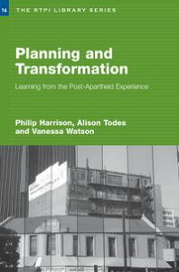 Planning and TransformationLearning from the Post-Apartheid Experience【電子書籍】[ Philip Harrison ]