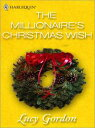 The Millionaire's Christmas Wish【電子書籍】[ Lucy Gordon ]