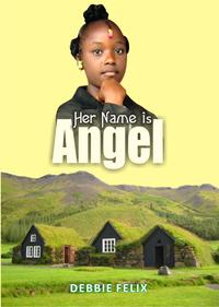 Her Name is Angel【電子書籍】[ Debbie Felix ]