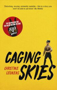 Caging SkiesTHE INSPIRATION FOR THE MAJOR MOTION PICTURE 'JOJO RABBIT'【電子書籍】[ Christine Leunens ]