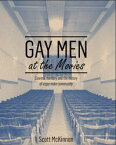 Gay Men at the MoviesFilm reception, cinema going and the history of a gay male community【電子書籍】[ Scott McKinnon ]