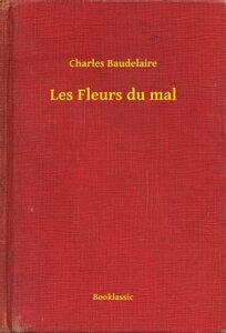 Les Fleurs du mal【電子書籍】[ Charles Baudelaire ]