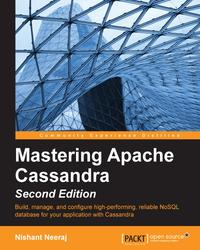 Mastering Apache Cassandra - Second Edition【電子書籍】[ Nishant Neeraj ]