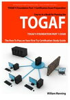 TOGAF 9 Foundation Part 1 Exam Preparation Course in a Book for Passing the TOGAF 9 Foundation Part 1 Certified Exam - The How To Pass on Your First Try Certification Study Guide【電子書籍】[ William Manning ]