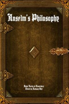 Anselm's Philosophy【電子書籍】[ Anselm of Canterbury ]