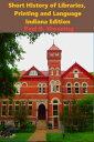 楽天Kobo電子書籍ストアで買える「Short History of Libraries, Printing and Language - Indiana EditionIndiana History Series, #1【電子書籍】[ Paul R. Wonning ]」の画像です。価格は350円になります。
