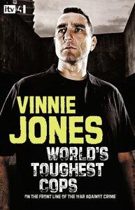 World's Toughest Cops: On the Front Line of the War against Crime【電子書籍】[ Vinnie Jones ]