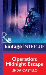 Operation: Midnight Escape (Mills & Boon Intrigue)【電子書籍】[ Linda Castillo ]