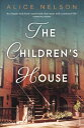 The Children's House【電子書籍】[ Alice Nelson ]