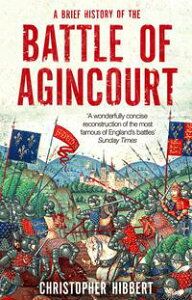 A Brief History of the Battle of Agincourt【電子書籍】[ Christopher Hibbert ]