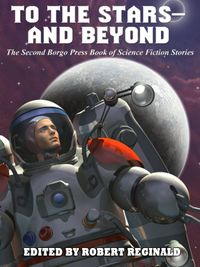 To the Starsーand BeyondThe Second Borgo Press Book of Science Fiction Stories【電子書籍】[ Damien Broderick ]