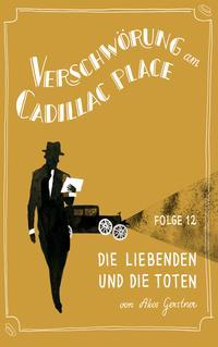 Verschw?rung am Cadillac Place 12: Die Liebenden und die Toten【電子書籍】[ Akos Gerstner ]
