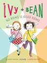 Ivy and Bean (Book 8)Ivy and Bean No News Is Good News【電子書籍】[ Annie Barrows ]