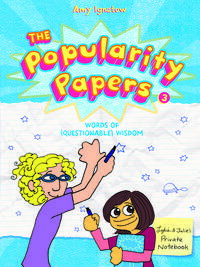 Words of (Questionable) Wisdom from Lydia Goldblatt and Julie Graham-Chang (The Popularity Papers #3)【電子書籍】[ Amy Ignatow ]