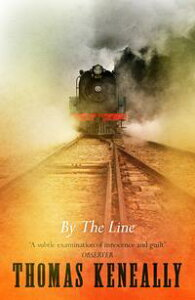 By the Line【電子書籍】[ Thomas Keneally ]