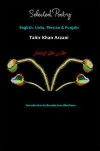 Selected Poetry ~ English, Urdu, Persian & Punjabi【電子書籍】[ Tahir Khan Arzani ]