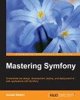 Mastering Symfony【電子書籍】[ Sohail Salehi ]