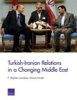 Turkish-Iranian Relations in a Changing Middle East【電子書籍】[ F. Stephen Larrabee ]
