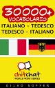 30000+ vocabolario Italiano - Tedesco【電子書籍】[ Gilad Soffer ]