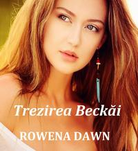Trezirea Beckai【電子書籍】[ Rowena Dawn ]