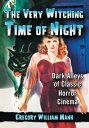 楽天Kobo電子書籍ストアで買える「The Very Witching Time of NightDark Alleys of Classic Horror Cinema【電子書籍】[ Gregory William Mank ]」の画像です。価格は1,817円になります。