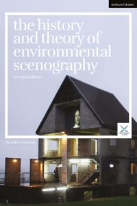 The History and Theory of Environmental ScenographySecond Edition【電子書籍】[ Professor Arnold Aronson ]
