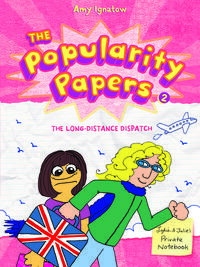 The Long-Distance Dispatch Between Lydia Goldblatt and Julie Graham-Chang (The Popularity Papers #2)【電子書籍】[ Amy Ignatow ]