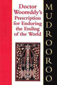 Doctor Wooreddy's Prescription for Enduring the End of the World【電子書籍】[ Mudrooroo ]